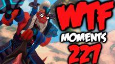 DOTA WTF 227