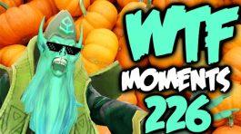 DOTA WTF 226